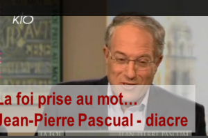 JP Pascual video la foi prise au mot - diacre V2