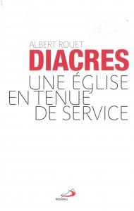 Diacres - une Eglise en tenur de service Albert Rouet 1 R