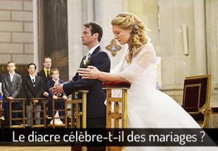 Le diacre célèbre-t-il des mariages ?